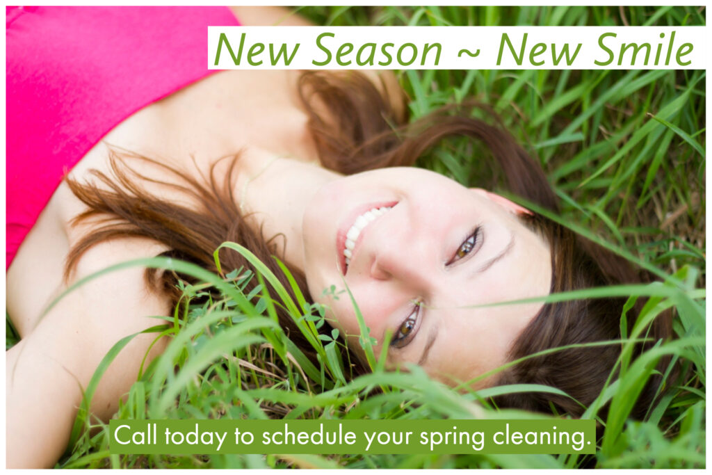 Schedule a spring cleaning for your teeth.